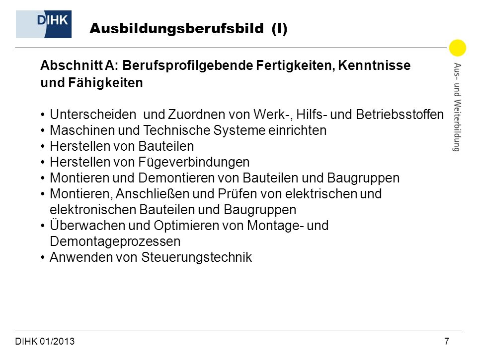 DIHK 01/2013 7 Abschnitt A: Berufsprofilgebende Fertigkeiten, Kenntnisse und Fähigkeiten Unterscheiden und Zuordnen von Werk-, Hilfs- und Betriebsstof