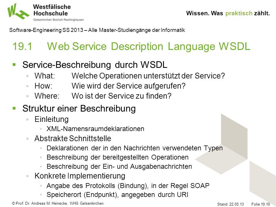 © Prof. Dr. Andreas M. Heinecke, WHS Gelsenkirchen. Wissen. Was praktisch zählt. Stand: 22.05.13 Folie 19.10 Software-Engineering SS 2013 – Alle Maste