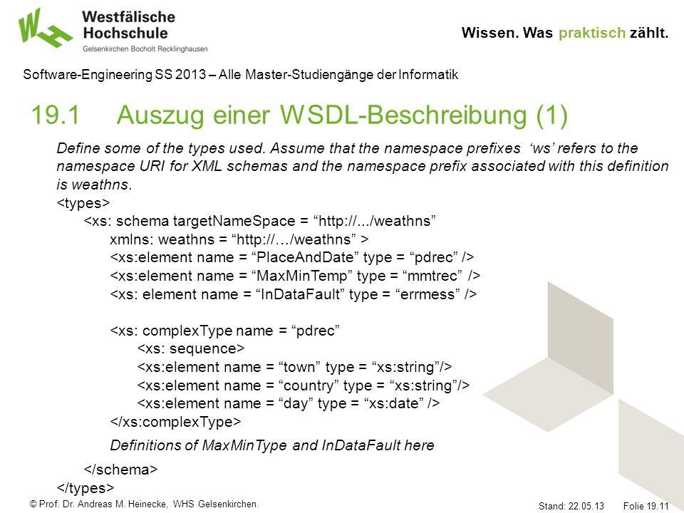 © Prof. Dr. Andreas M. Heinecke, WHS Gelsenkirchen. Wissen. Was praktisch zählt. Stand: 22.05.13 Folie 19.11 Software-Engineering SS 2013 – Alle Maste