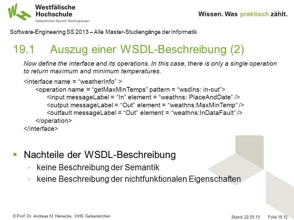 © Prof. Dr. Andreas M. Heinecke, WHS Gelsenkirchen. Wissen. Was praktisch zählt. Stand: 22.05.13 Folie 19.12 Software-Engineering SS 2013 – Alle Maste