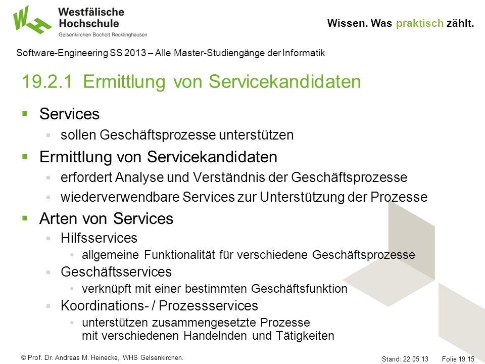 © Prof. Dr. Andreas M. Heinecke, WHS Gelsenkirchen. Wissen. Was praktisch zählt. Stand: 22.05.13 Folie 19.15 Software-Engineering SS 2013 – Alle Maste