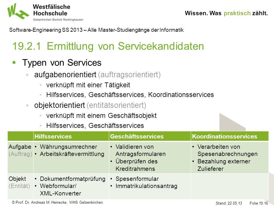 © Prof. Dr. Andreas M. Heinecke, WHS Gelsenkirchen. Wissen. Was praktisch zählt. Stand: 22.05.13 Folie 19.16 Software-Engineering SS 2013 – Alle Maste