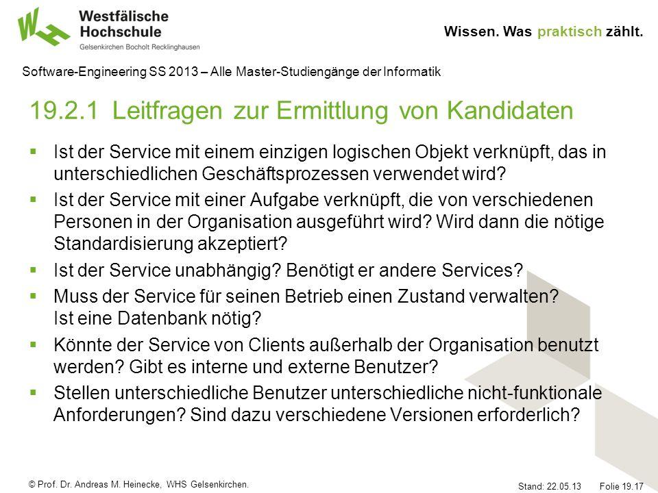 © Prof. Dr. Andreas M. Heinecke, WHS Gelsenkirchen. Wissen. Was praktisch zählt. Stand: 22.05.13 Folie 19.17 Software-Engineering SS 2013 – Alle Maste