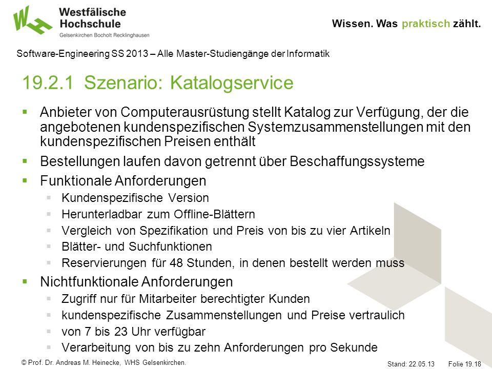 © Prof. Dr. Andreas M. Heinecke, WHS Gelsenkirchen. Wissen. Was praktisch zählt. Stand: 22.05.13 Folie 19.18 Software-Engineering SS 2013 – Alle Maste