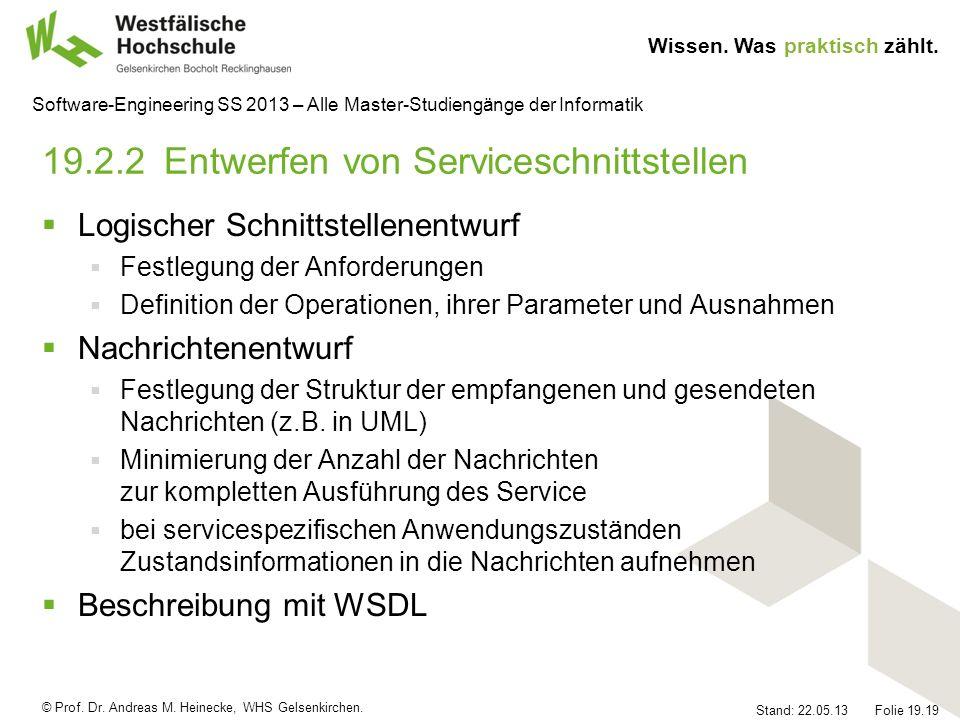 © Prof. Dr. Andreas M. Heinecke, WHS Gelsenkirchen. Wissen. Was praktisch zählt. Stand: 22.05.13 Folie 19.19 Software-Engineering SS 2013 – Alle Maste