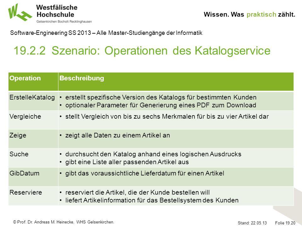 © Prof. Dr. Andreas M. Heinecke, WHS Gelsenkirchen. Wissen. Was praktisch zählt. Stand: 22.05.13 Folie 19.20 Software-Engineering SS 2013 – Alle Maste