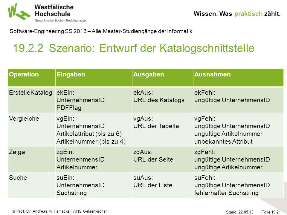 © Prof. Dr. Andreas M. Heinecke, WHS Gelsenkirchen. Wissen. Was praktisch zählt. Stand: 22.05.13 Folie 19.21 Software-Engineering SS 2013 – Alle Maste