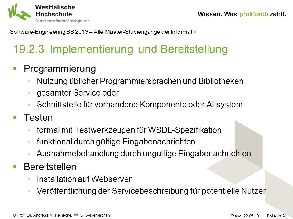 © Prof. Dr. Andreas M. Heinecke, WHS Gelsenkirchen. Wissen. Was praktisch zählt. Stand: 22.05.13 Folie 19.24 Software-Engineering SS 2013 – Alle Maste