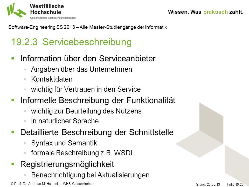 © Prof. Dr. Andreas M. Heinecke, WHS Gelsenkirchen. Wissen. Was praktisch zählt. Stand: 22.05.13 Folie 19.25 Software-Engineering SS 2013 – Alle Maste