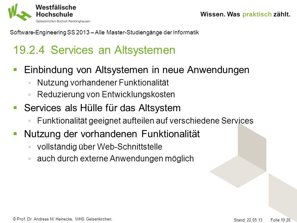 © Prof. Dr. Andreas M. Heinecke, WHS Gelsenkirchen. Wissen. Was praktisch zählt. Stand: 22.05.13 Folie 19.26 Software-Engineering SS 2013 – Alle Maste