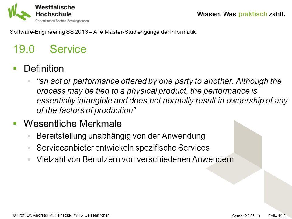 © Prof. Dr. Andreas M. Heinecke, WHS Gelsenkirchen. Wissen. Was praktisch zählt. Stand: 22.05.13 Folie 19.3 Software-Engineering SS 2013 – Alle Master