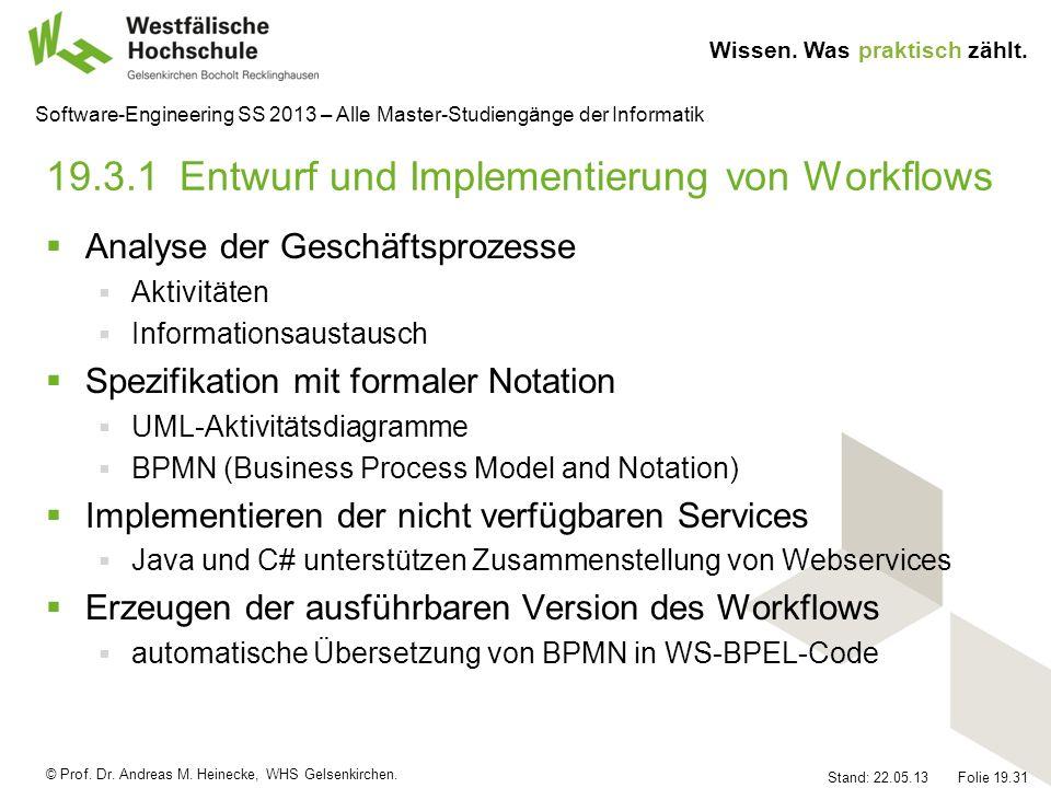 © Prof. Dr. Andreas M. Heinecke, WHS Gelsenkirchen. Wissen. Was praktisch zählt. Stand: 22.05.13 Folie 19.31 Software-Engineering SS 2013 – Alle Maste