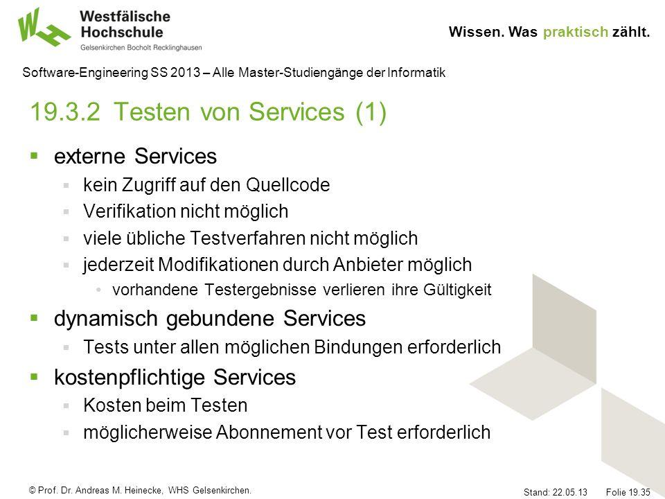 © Prof. Dr. Andreas M. Heinecke, WHS Gelsenkirchen. Wissen. Was praktisch zählt. Stand: 22.05.13 Folie 19.35 Software-Engineering SS 2013 – Alle Maste