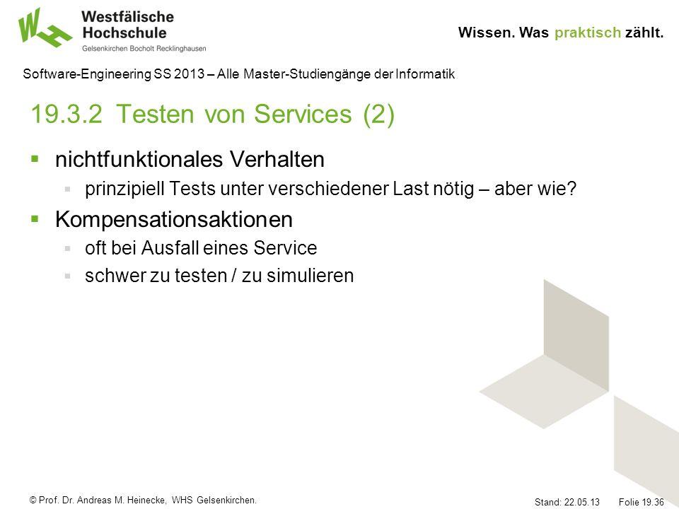 © Prof. Dr. Andreas M. Heinecke, WHS Gelsenkirchen. Wissen. Was praktisch zählt. Stand: 22.05.13 Folie 19.36 Software-Engineering SS 2013 – Alle Maste