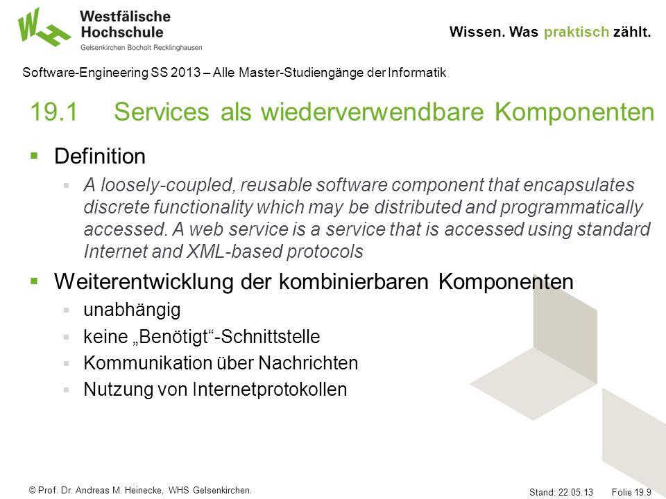 © Prof. Dr. Andreas M. Heinecke, WHS Gelsenkirchen. Wissen. Was praktisch zählt. Stand: 22.05.13 Folie 19.9 Software-Engineering SS 2013 – Alle Master