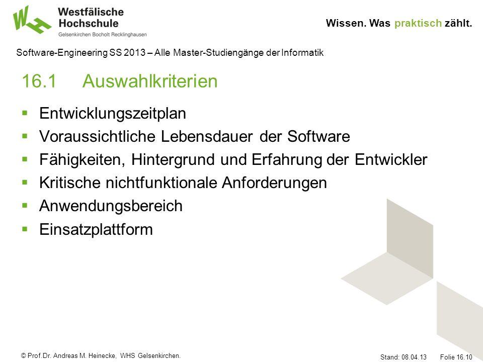 © Prof.Dr. Andreas M. Heinecke, WHS Gelsenkirchen. Wissen. Was praktisch zählt. Stand: 08.04.13 Folie 16.10 Software-Engineering SS 2013 – Alle Master