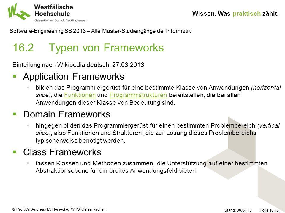 © Prof.Dr. Andreas M. Heinecke, WHS Gelsenkirchen. Wissen. Was praktisch zählt. Stand: 08.04.13 Folie 16.18 Software-Engineering SS 2013 – Alle Master