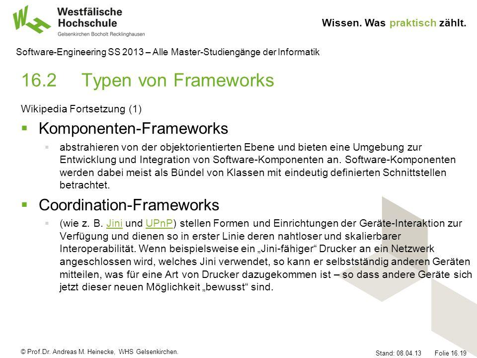 © Prof.Dr. Andreas M. Heinecke, WHS Gelsenkirchen. Wissen. Was praktisch zählt. Stand: 08.04.13 Folie 16.19 Software-Engineering SS 2013 – Alle Master