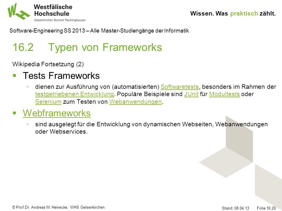 © Prof.Dr. Andreas M. Heinecke, WHS Gelsenkirchen. Wissen. Was praktisch zählt. Stand: 08.04.13 Folie 16.20 Software-Engineering SS 2013 – Alle Master
