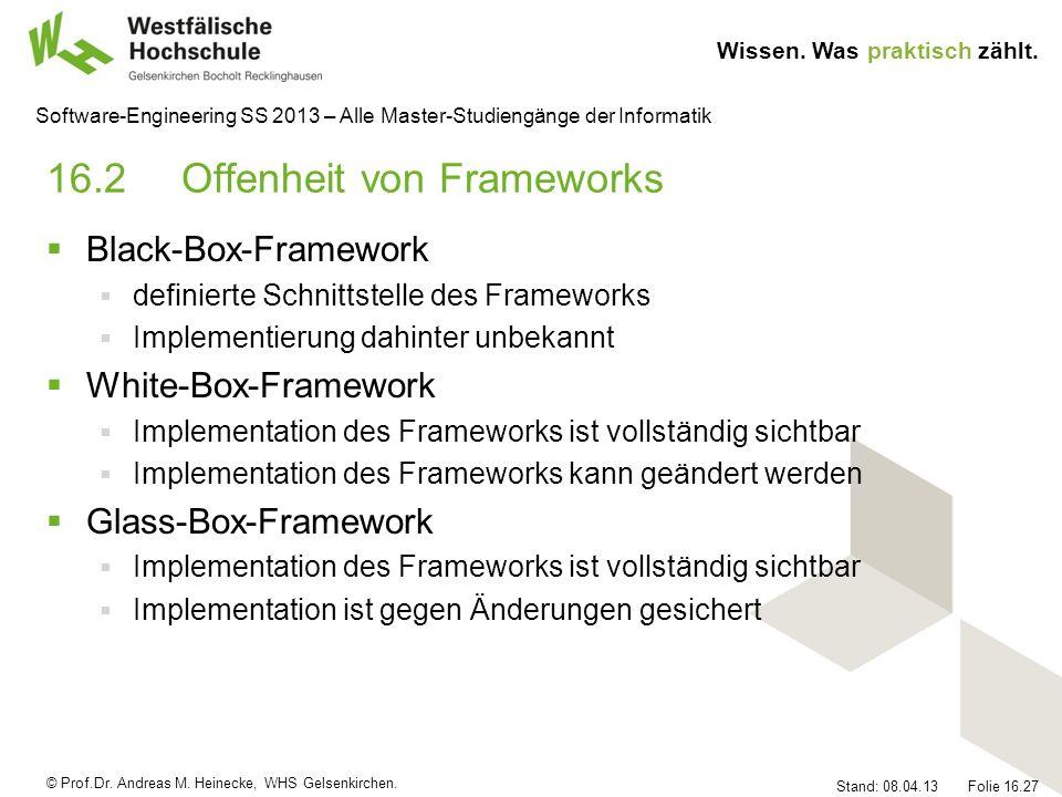© Prof.Dr. Andreas M. Heinecke, WHS Gelsenkirchen. Wissen. Was praktisch zählt. Stand: 08.04.13 Folie 16.27 Software-Engineering SS 2013 – Alle Master
