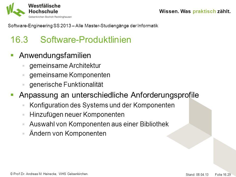 © Prof.Dr. Andreas M. Heinecke, WHS Gelsenkirchen. Wissen. Was praktisch zählt. Stand: 08.04.13 Folie 16.29 Software-Engineering SS 2013 – Alle Master
