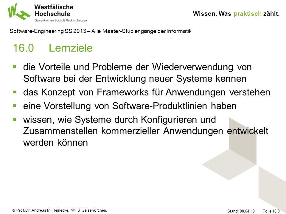 © Prof.Dr. Andreas M. Heinecke, WHS Gelsenkirchen. Wissen. Was praktisch zählt. Stand: 08.04.13 Folie 16.3 Software-Engineering SS 2013 – Alle Master-
