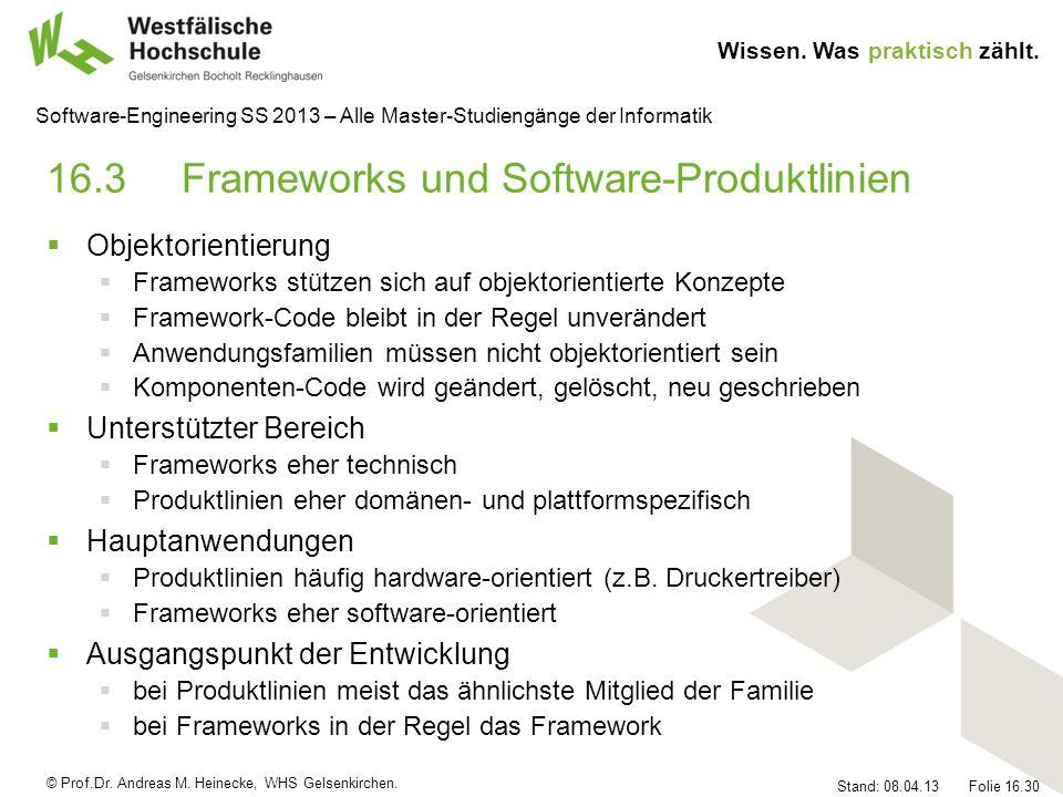 © Prof.Dr. Andreas M. Heinecke, WHS Gelsenkirchen. Wissen. Was praktisch zählt. Stand: 08.04.13 Folie 16.30 Software-Engineering SS 2013 – Alle Master