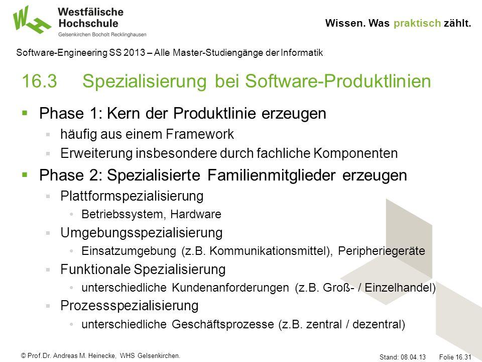 © Prof.Dr. Andreas M. Heinecke, WHS Gelsenkirchen. Wissen. Was praktisch zählt. Stand: 08.04.13 Folie 16.31 Software-Engineering SS 2013 – Alle Master