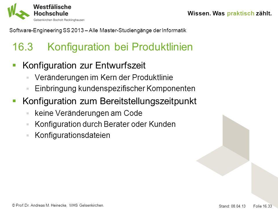 © Prof.Dr. Andreas M. Heinecke, WHS Gelsenkirchen. Wissen. Was praktisch zählt. Stand: 08.04.13 Folie 16.33 Software-Engineering SS 2013 – Alle Master