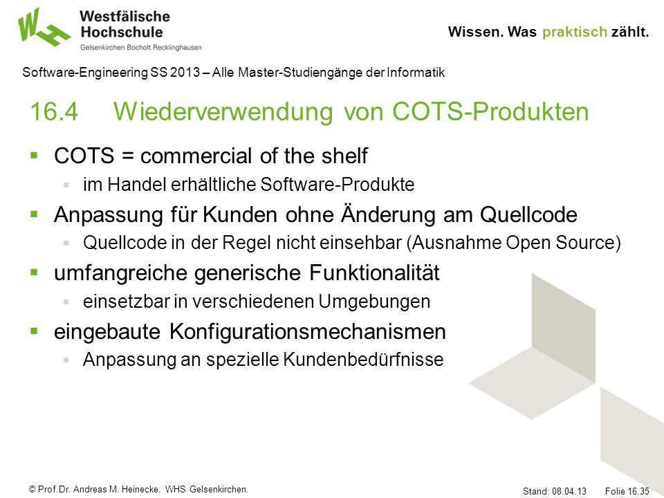 © Prof.Dr. Andreas M. Heinecke, WHS Gelsenkirchen. Wissen. Was praktisch zählt. Stand: 08.04.13 Folie 16.35 Software-Engineering SS 2013 – Alle Master