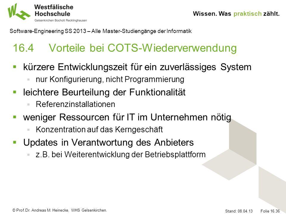 © Prof.Dr. Andreas M. Heinecke, WHS Gelsenkirchen. Wissen. Was praktisch zählt. Stand: 08.04.13 Folie 16.36 Software-Engineering SS 2013 – Alle Master