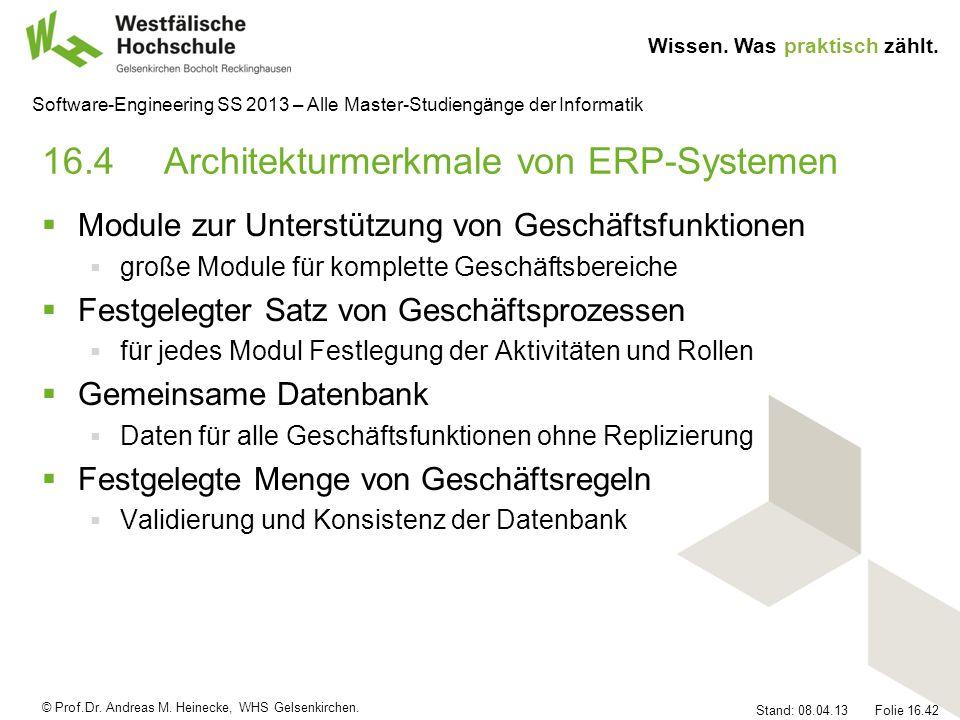 © Prof.Dr. Andreas M. Heinecke, WHS Gelsenkirchen. Wissen. Was praktisch zählt. Stand: 08.04.13 Folie 16.42 Software-Engineering SS 2013 – Alle Master