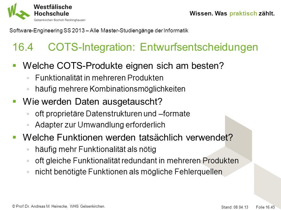 © Prof.Dr. Andreas M. Heinecke, WHS Gelsenkirchen. Wissen. Was praktisch zählt. Stand: 08.04.13 Folie 16.45 Software-Engineering SS 2013 – Alle Master