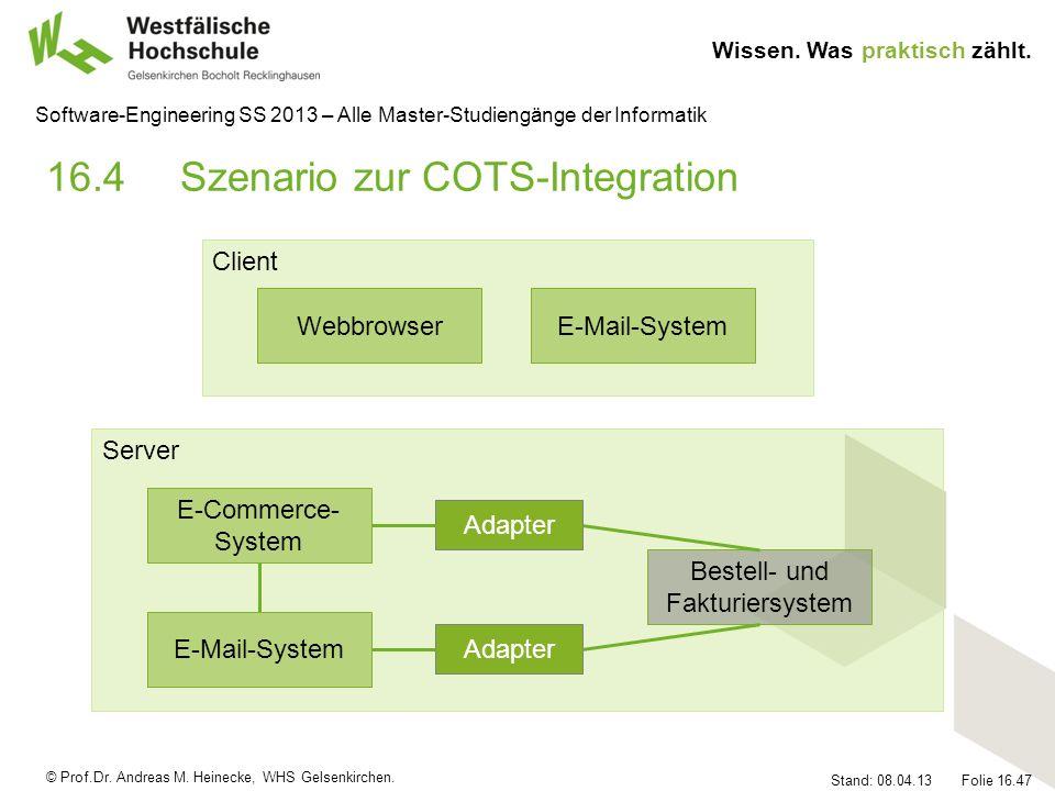 © Prof.Dr. Andreas M. Heinecke, WHS Gelsenkirchen. Wissen. Was praktisch zählt. Stand: 08.04.13 Folie 16.47 Software-Engineering SS 2013 – Alle Master