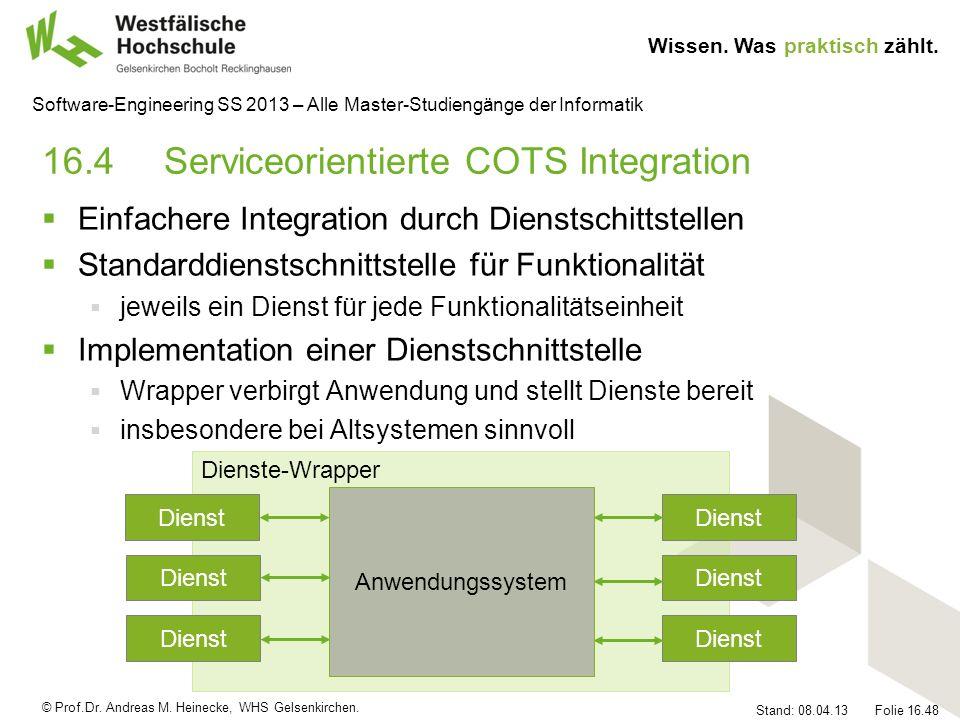 © Prof.Dr. Andreas M. Heinecke, WHS Gelsenkirchen. Wissen. Was praktisch zählt. Stand: 08.04.13 Folie 16.48 Software-Engineering SS 2013 – Alle Master