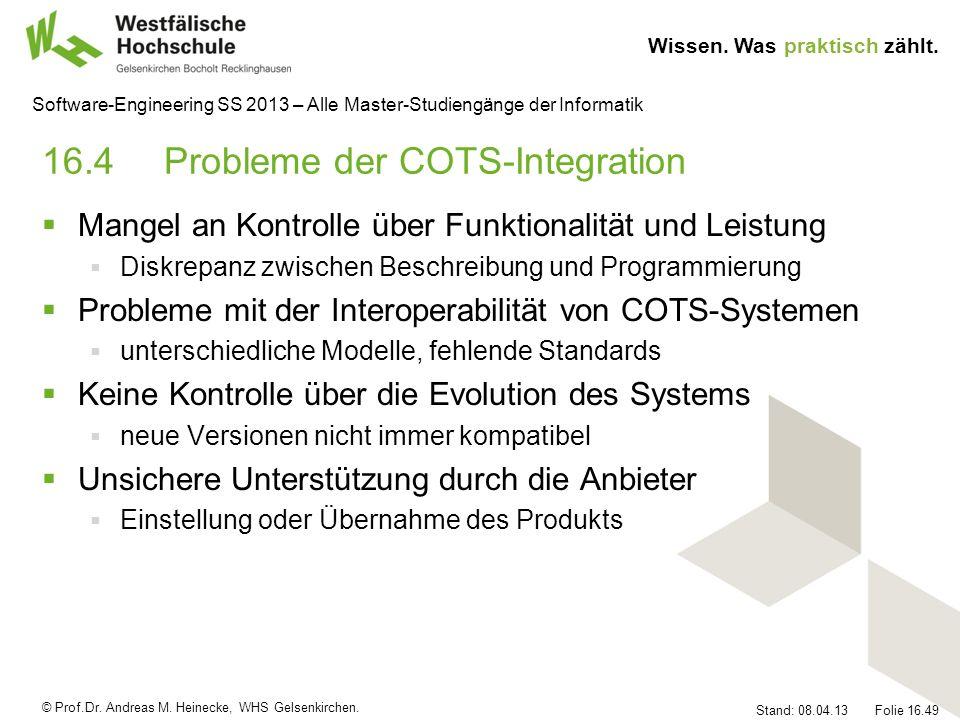© Prof.Dr. Andreas M. Heinecke, WHS Gelsenkirchen. Wissen. Was praktisch zählt. Stand: 08.04.13 Folie 16.49 Software-Engineering SS 2013 – Alle Master