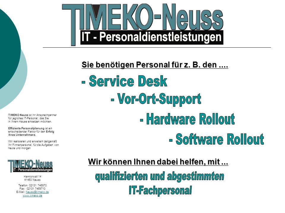 TIMEKO Neuss kennt die Bedürfnisse der Kunden und handelt danach.