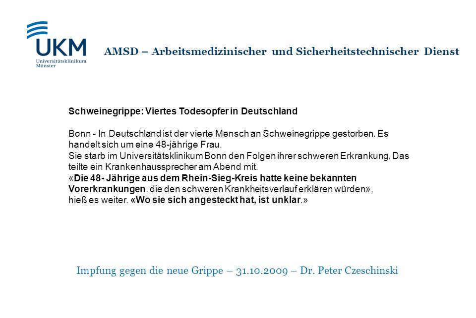 Impfung gegen die neue Grippe – 31.10.2009 – Dr. Peter Czeschinski AMSD – Arbeitsmedizinischer und Sicherheitstechnischer Dienst Schweinegrippe: Viert