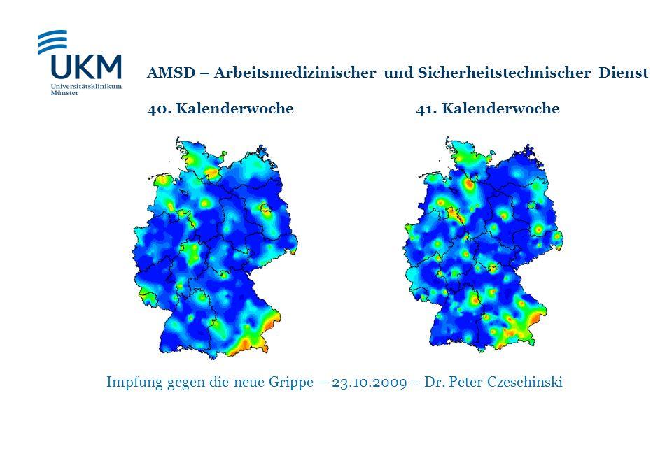 Impfung gegen die neue Grippe – 23.10.2009 – Dr. Peter Czeschinski AMSD – Arbeitsmedizinischer und Sicherheitstechnischer Dienst 40. Kalenderwoche41.