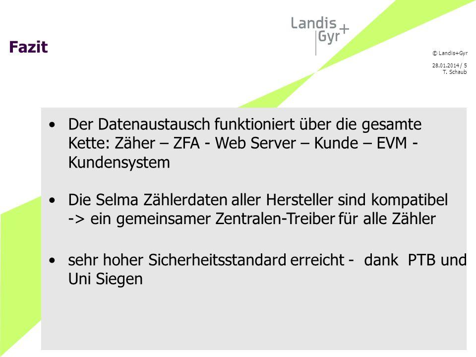 © Landis+Gyr 28.01.2014 / 5 T.