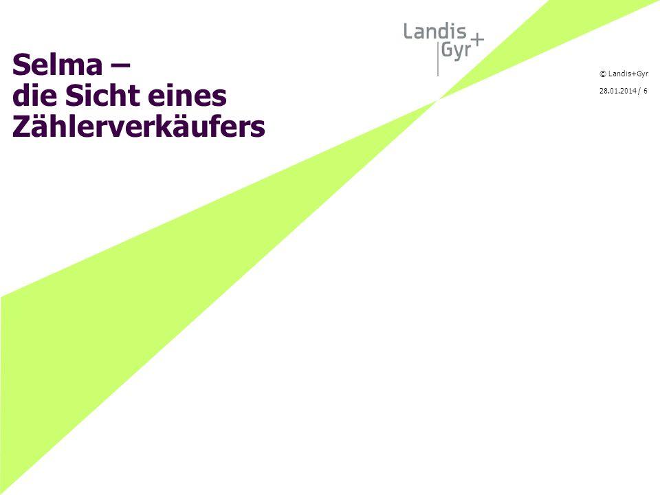 © Landis+Gyr 28.01.2014 / 7 T.Schaub... zu welchem Preis .