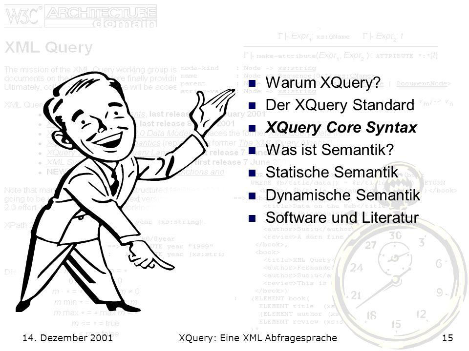14. Dezember 2001 XQuery: Eine XML Abfragesprache15 Warum XQuery.