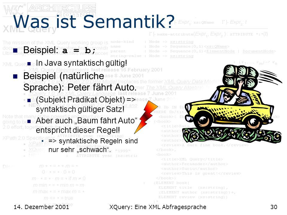 14. Dezember 2001 XQuery: Eine XML Abfragesprache30 Was ist Semantik.