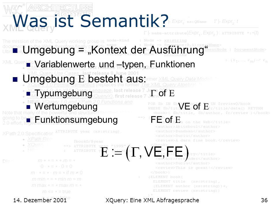 14. Dezember 2001 XQuery: Eine XML Abfragesprache36 Was ist Semantik.