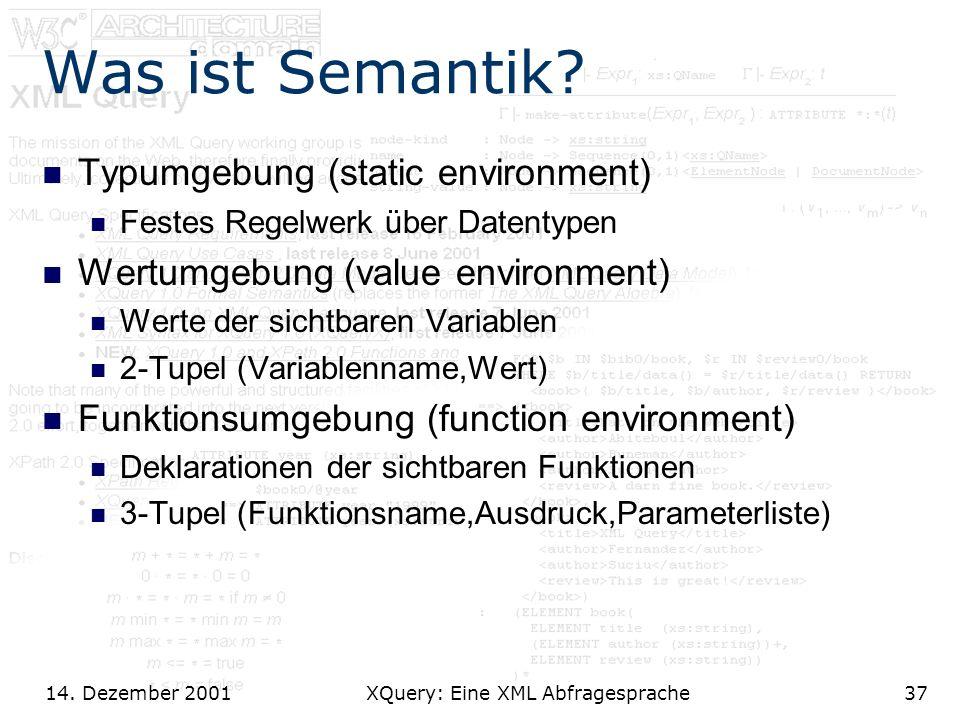 14. Dezember 2001 XQuery: Eine XML Abfragesprache37 Was ist Semantik.