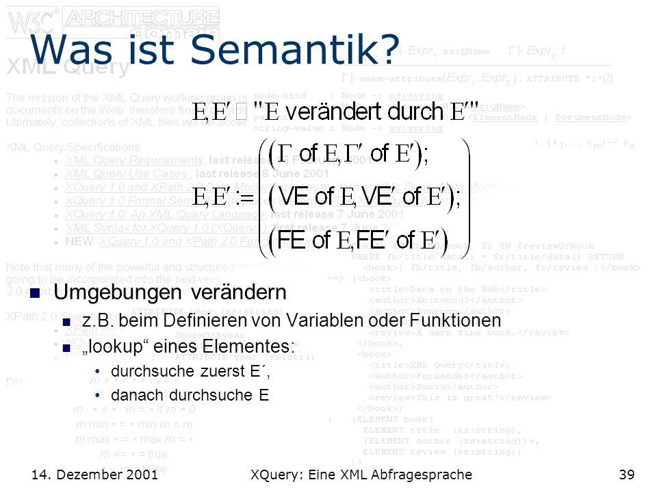 14. Dezember 2001 XQuery: Eine XML Abfragesprache39 Was ist Semantik.
