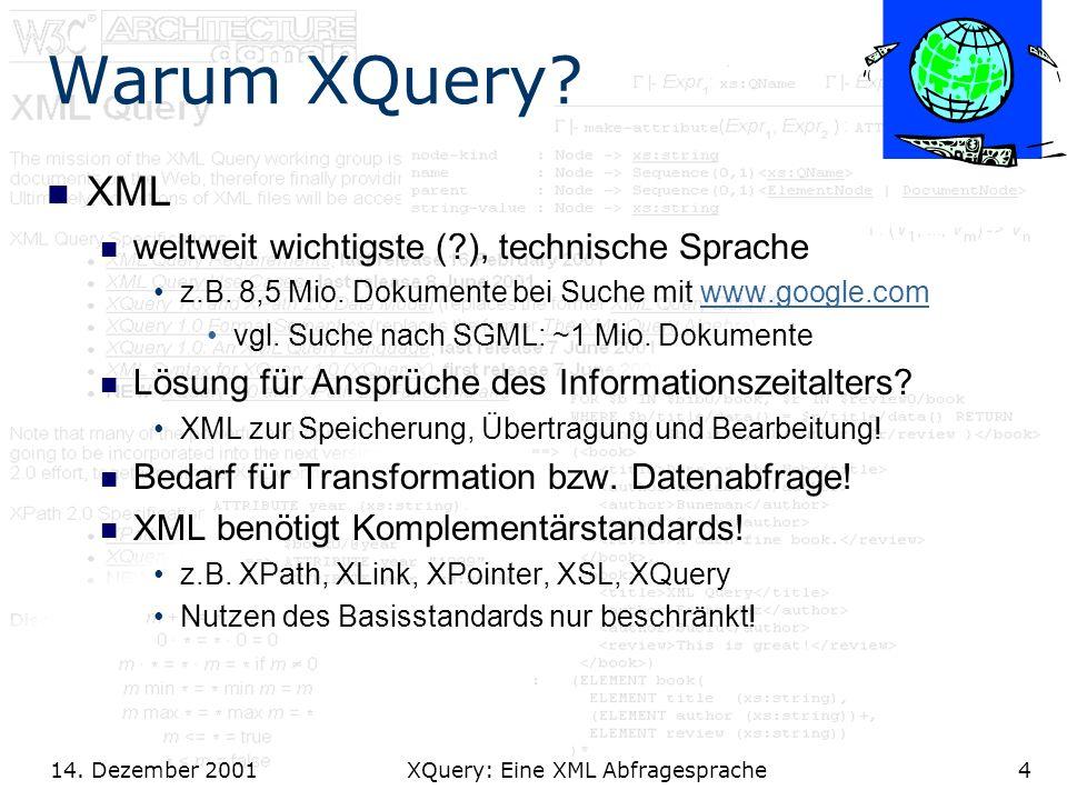 14. Dezember 2001 XQuery: Eine XML Abfragesprache4 Warum XQuery.