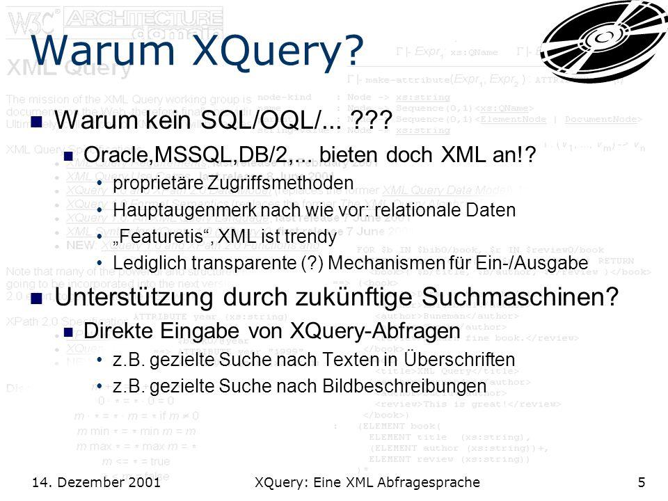14. Dezember 2001 XQuery: Eine XML Abfragesprache5 Warum XQuery.