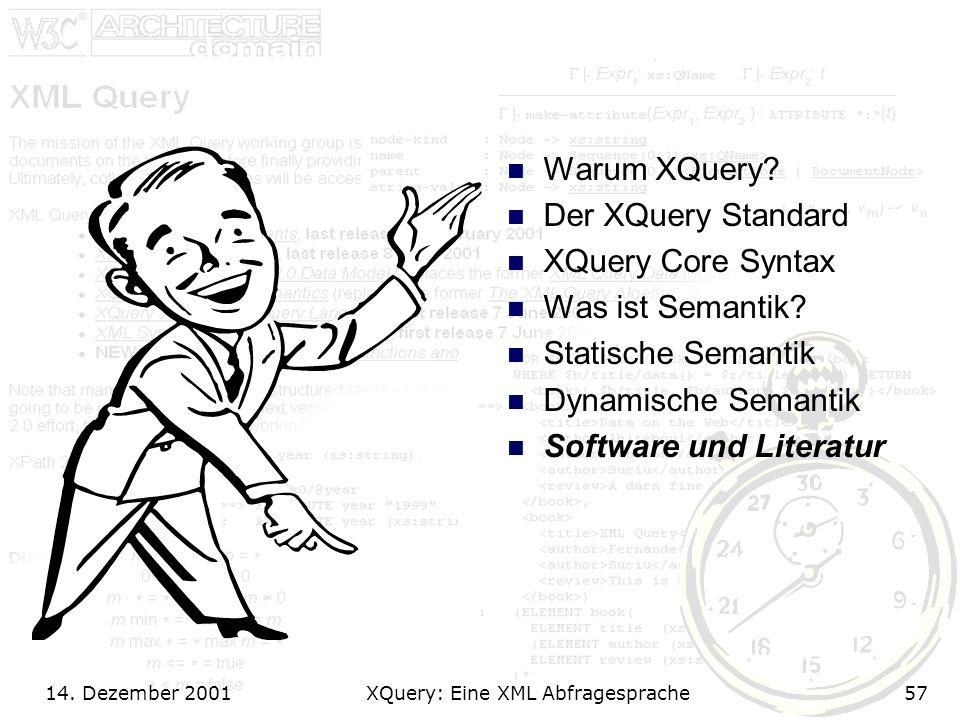 14. Dezember 2001 XQuery: Eine XML Abfragesprache57 Warum XQuery.