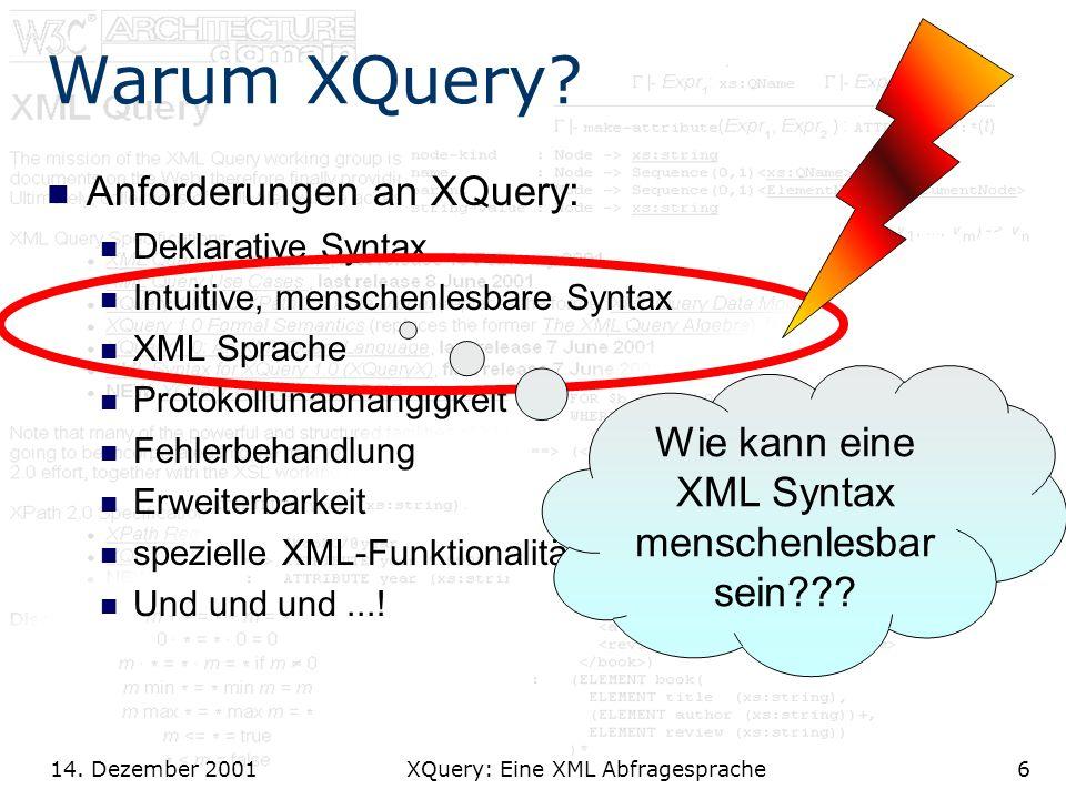 14. Dezember 2001 XQuery: Eine XML Abfragesprache6 Warum XQuery.